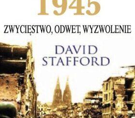 Ostatni rozdział 1945. Zwycięstwo Odwet Wyzwolenie David Stafford