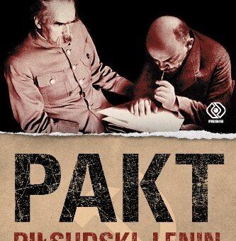 PAKT Piłsudski-Lenin Piotr Zychowicz