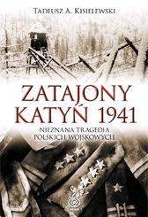 Zatajony Katyń 1941 Tadeusz A. Kisielewski
