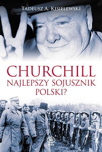 Book Cover: Churchill - najlepszy sojusznik Polski?