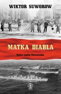 Book Cover: Matka diabła. Kulisy rządów Chruszczowa